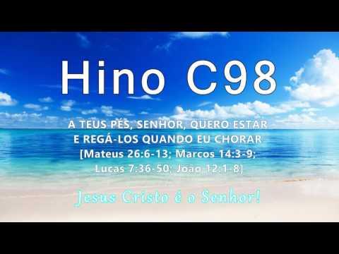 Hino C98 - Aos Teus pés, Senhor, quero estar