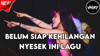Download Mp3 NYESEK INI LAGU DJ BELUM SIAP KEHILANGAN JUNGLE DUTCH 2021