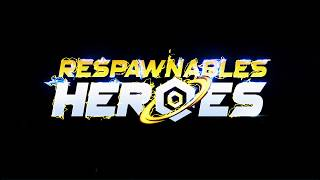 Respawnables Heroes