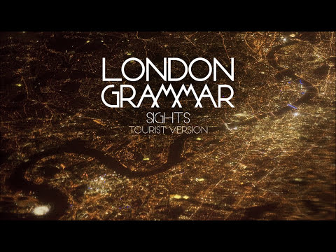 London Grammar - Sights (Tourist Remix)