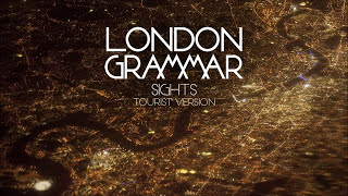 London Grammar - Sights (Tourist Version)