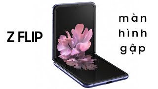 Đây là Samsung Z Flip - Phiên bản thu gọn của Galaxy Fold