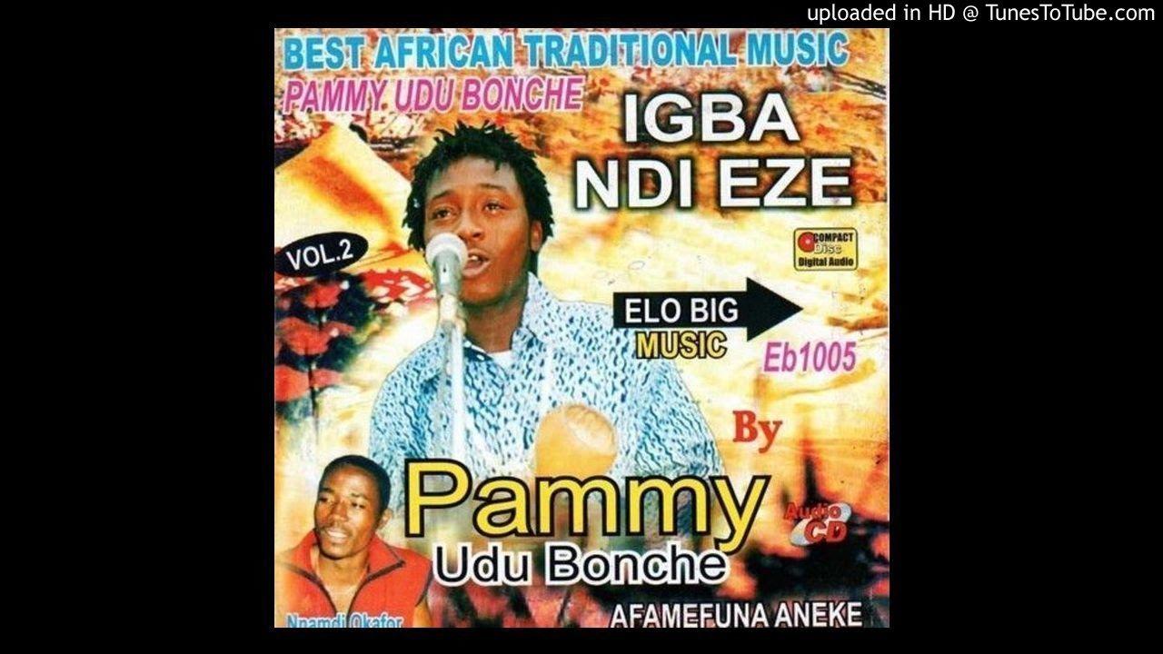 Igba Ndi Eze vol2 1 - Pammy Udu Bonche [Throw Back]