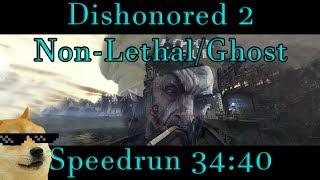 Dishonored 2 - Non-lethal/Ghost Speedrun w/Corvo - 34:40 PB