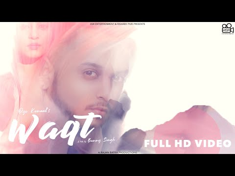 Waqt HD Video| Oye Kunaal |Kristina Patel| Bunny Singh | Latest Punjabi Song 2020 | New Punjabi Song