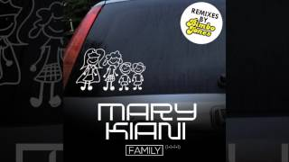 Mary Kiani - Family (Bimbo Jones Mix)
