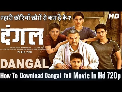 How To Download Dangal Full Movie In 720p...