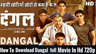 How To Download Dangal Full Movie In 720p Hd