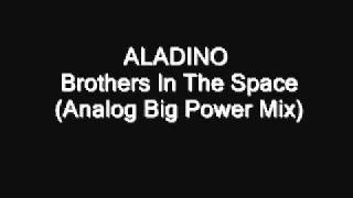 ALADINO    Brothers In The Space Analog Big Power Mix