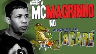 MC Magrinho - Putaria Braba no Programa do Jacaré - Sem corte e sem Censura - Muito Foda 2013