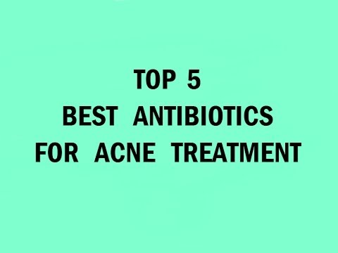Top 5 Oral Antibiotics for Acne Treatment. Are they safe and effective ?