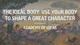 The Ideal Body: Use Your Body to Shape a Great Character