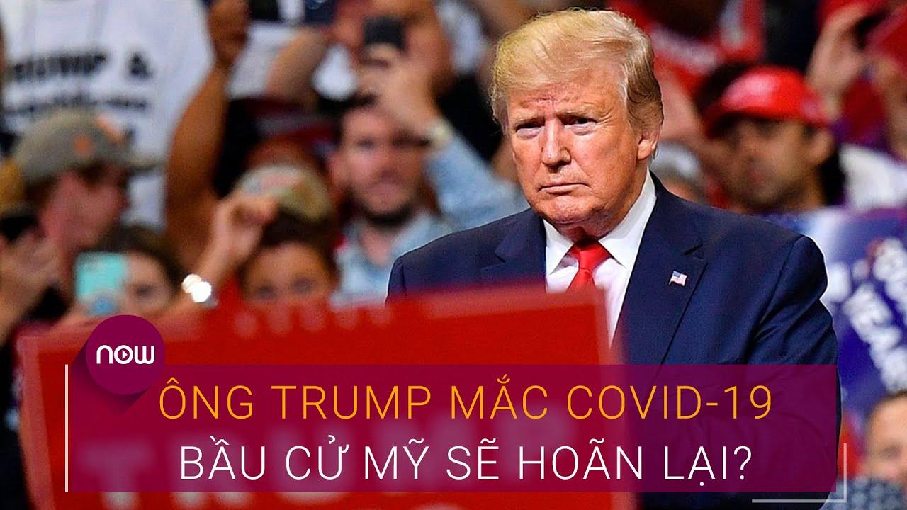 Ông Trump mắc Covid-19: Bầu cử Tổng thống Mỹ 2020 sẽ hoãn lại? | VTC Now