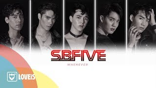 SBFIVE - WHENEVER [Official Lyrics Video]