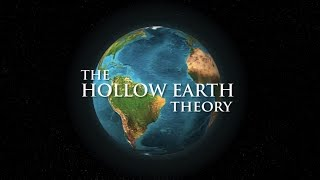 THE HOLLOW EARTH theory: Evidence and indications