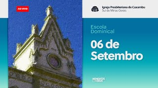 Escola Dominical Ao Vivo - 06/09/2020