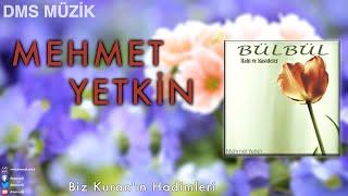 Mehmet Yetkin - Biz Kuran'ın Hadimleri [ Bülbül © 2013 DMS Müzik ]