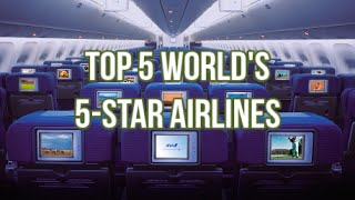 Top 10 Awards - Top 5 World's 5-Star Airlines 2017