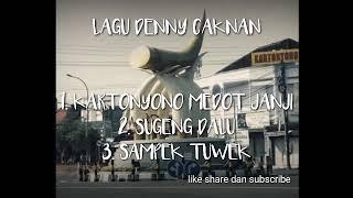 Denny CakNan Full album - Kartonyono Medot Janji, Sugeng Dalu , Sampek Tuwek.mp3