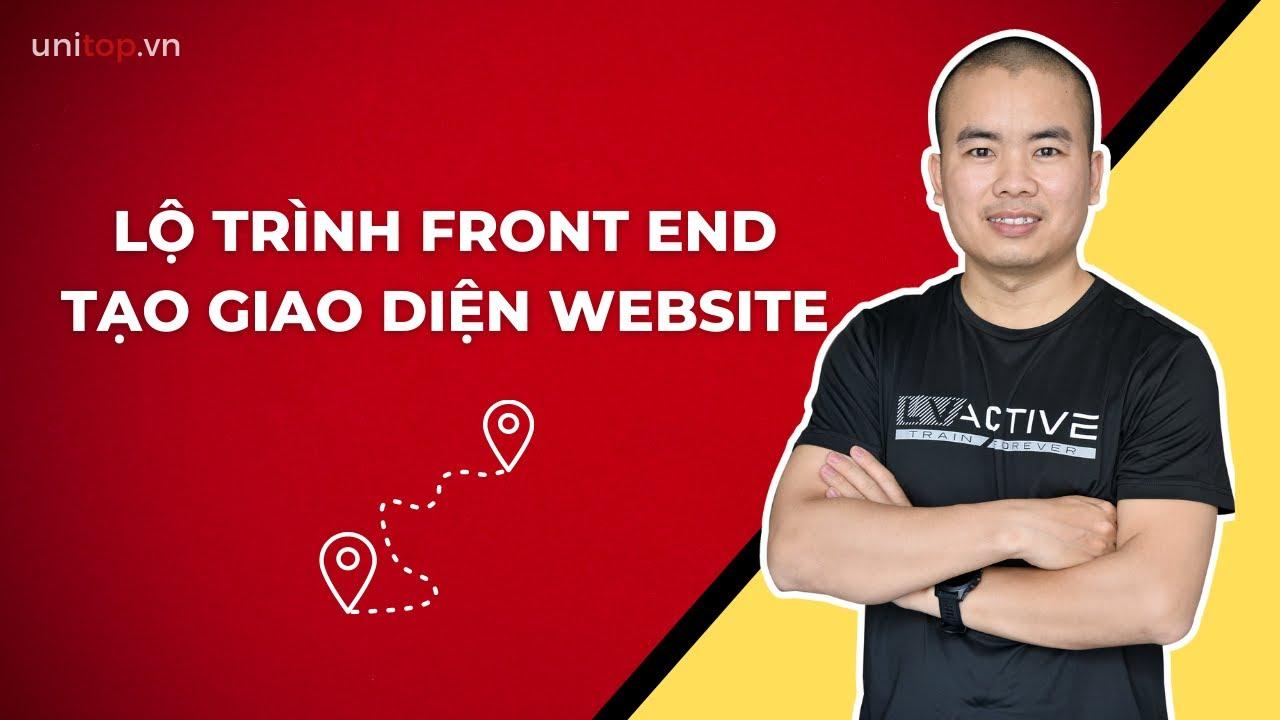 Học lập trình web – Lộ Trình Học Front End Web đơn giản, hiệu quả cho Lập trình viên| Unitop.vn