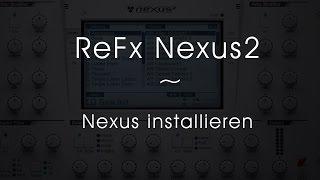 ► ReFx Nexus2 - Nexus installieren und in FL Studio einbinden - Tutorial #001