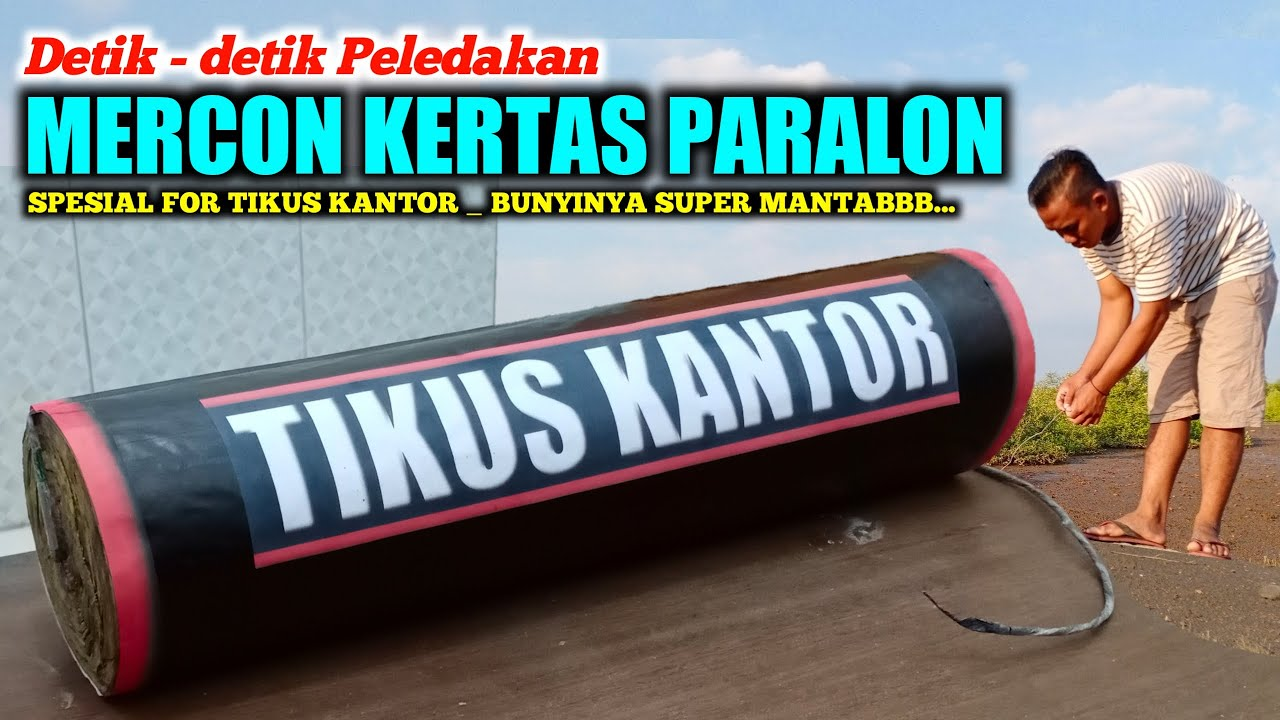 Peledakan _ MERCON KERTAS PARALON JUMBO    SUMBU TENGAH _ Special for TIKUS KANTOR
