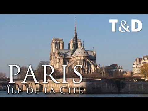 Paris City Guide: Île de la Cité - Travel & Discover