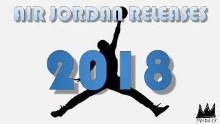 2018 AIR JORDAN RELEASES