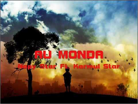 Napy Star Ft Karmul Star - Au Monda (Original)