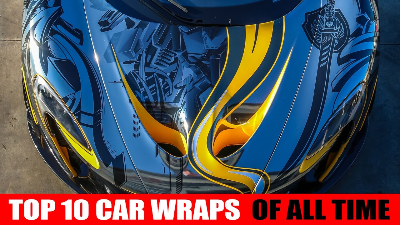Top 10 Car Wraps Of All Time