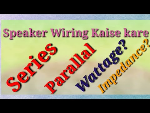 hqdefault how to do speaker wiring (series,parallel)in hindi स्पीकर