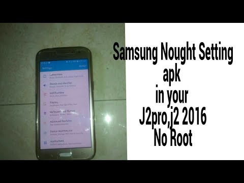 Samsung nougath version settings apk in your j2pro and j2 2016 no Root
