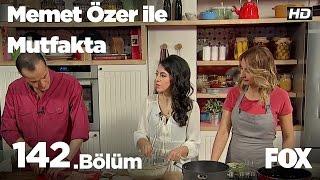 Gambar cover Memet Özer ile Mutfakta 142. Bölüm - Fulya Çelik