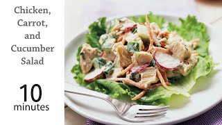 How To Make Chicken, Carrot And Cucumber Salad In Ten Minutes | Myrecipes
