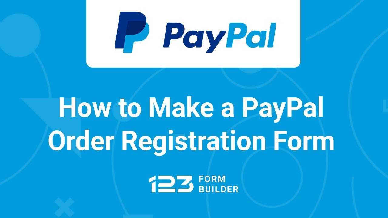 How to Make a PayPal Order Registration Form with 123FormBuilder