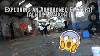 Exploring an Abandoned Factory (Almost Caught)