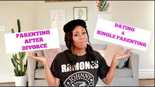 DATING & SINGLE PARENTING, PARENTING AFTER DIVORCE | Q&A