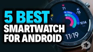 5 Best Smartwatch for Android in 2019