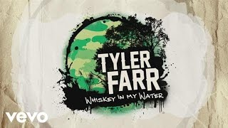 Tyler Farr - Whiskey in My Water (Official Lyric Video)