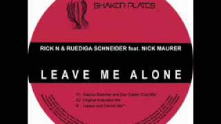 Rick N and Ruediga Schneider feat Nick Maurer - Leave me alone Radio Edit