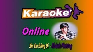 karaoke -Xin Em Đừng Đi - Khánh Phương Pro online