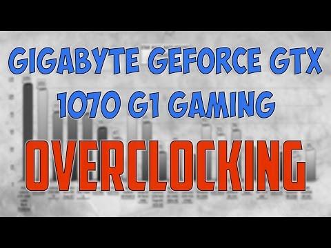 Gigabyte GeForce GTX 1070 G1 Gaming OVERCLOCKING BENCHMARK / 1080p, 1440p, 4K