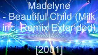 Madelyne - Beautiful Child (Milk inc  Remix Extended)