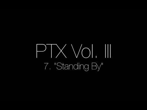 PTX Vol. III - Standing By (Legendado/BR)