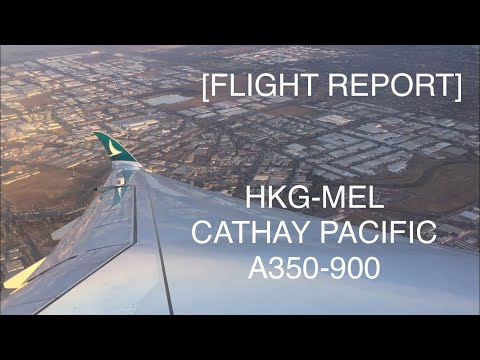 FLIGHT REPORT | Cathay Pacific (Economy Class) | A350-900 | HongKong-Melbourne |