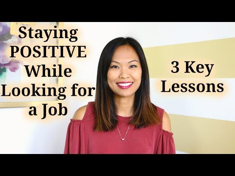 Staying Positive While Looking for a Job – 3 Key Lessons