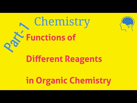 Functions of Different Reagents in Organic Chemistry || Reagents and their  functions -Part-1