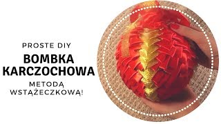 Bombka karczochowa metodą wstążeczkową - TUTORIAL DIY - ozdoby na choinkę