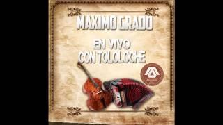 Maximo Grado - En Vivo Con Tololoche (Disco Completo/Full Album) [En Vivo 2014] (Descarga)