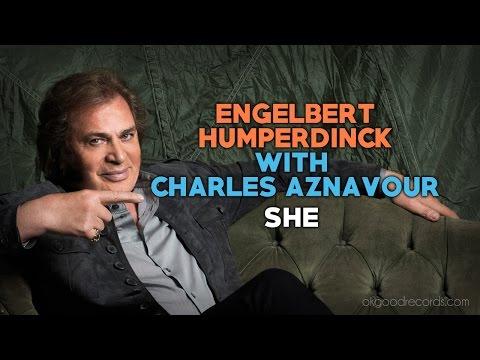 Engelbert Calling CHARLES AZNAVOUR She ENGELBERT HUMPERDINCK